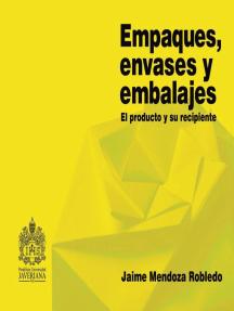 Empaques, envases y embalajes: El producto y su recipiente