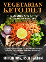 Vegetarian Keto Diet - The Science and Art of Vegetarian Keto Diet: A Complete Beginner's Guide to Lose Weight Fast, Reset the Slow Metabolism, Cleanse the Body and Burn the Stubborn Fats