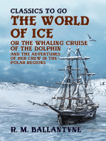 "The World of Ice Or The Whaling Cruise of ""The Dolphin"" And The Adventures of Her Crew in the Polar Regions"