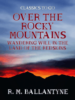 Over the Rocky Mountains Wandering Will in the Land of the Redskins