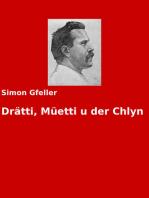 Drätti, Müetti u der Chlyn