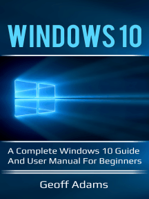 Windows 10: A complete Windows 10 guide and user manual for beginners!