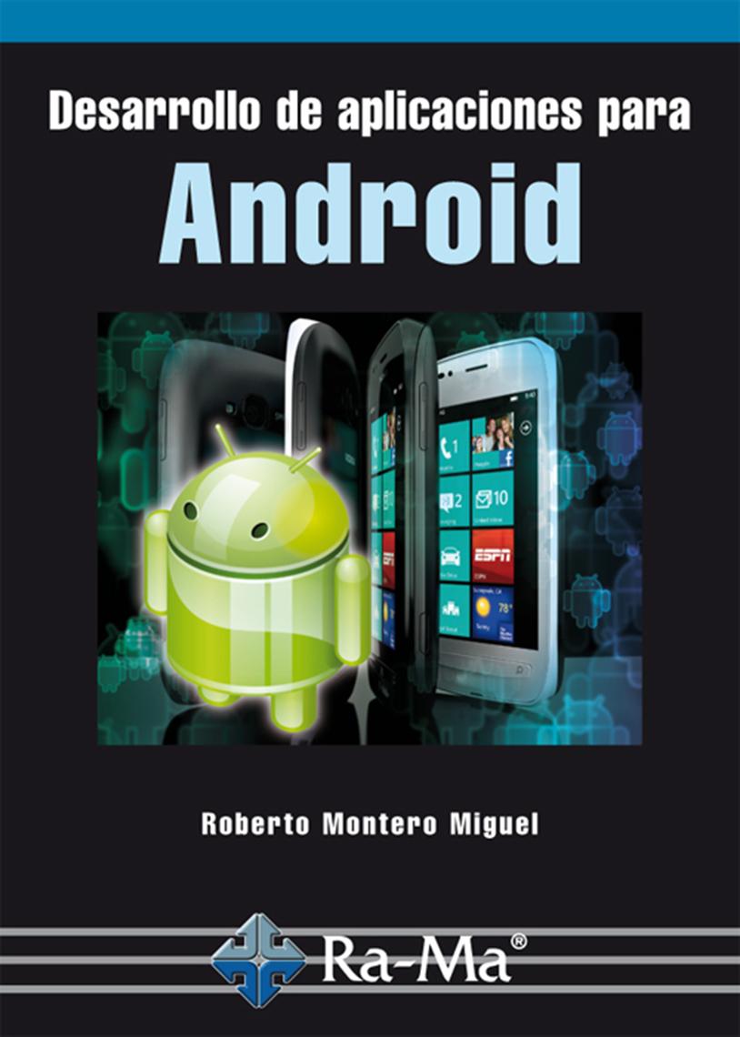 Lea Desarrollo de aplicaciones para Android, de Roberto