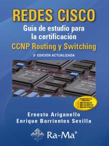 Redes CISCO. Guía de estudio para la certificación CCNP Routing y Switching: Certificación informática: Cisco