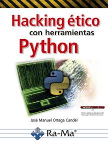 Hacking ético con herramientas Python: SEGURIDAD INFORMÁTICA