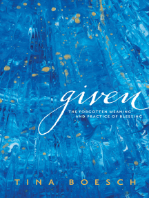 Given: The Forgotten Meaning and Practice of Blessing