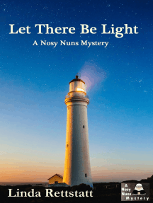 Let There Be Light: A Nosy Nuns Mystery (Book 4)