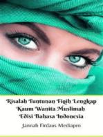 Risalah Tuntunan Fiqih Lengkap Kaum Wanita Muslimah Edisi Bahasa Indonesia