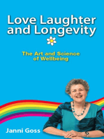 Love Laughter and Longevity: The Art and Science of Wellbeing