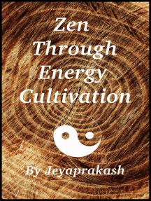 Zen Through Energy Cultivation