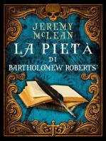 La pietà di Bartholomew Roberts