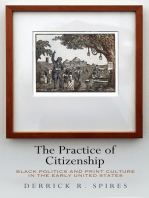 The Practice of Citizenship: Black Politics and Print Culture in the Early United States