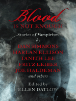 Blood Is Not Enough