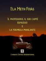 Il professore il suo caffè espresso e la formula mancante