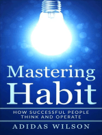 Mastering Habit - How Successful People Think And Operate