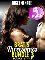Brat's Threesomes Bundle 3