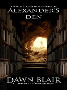 Alexander's Den: Wells of the Onesong