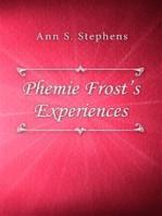 Phemie Frost's Experiences