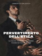 Pervertimento dell'etica: La via di S. Tommaso e la malattia mortale nel mondo di oggi