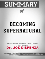Summary of Becoming Supernatural: How Common People Are Doing the Uncommon by Dr. Joe Dispenza | Conversation Starters