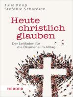 Heute christlich glauben