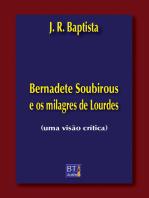 Bernadete Soubirous e os milagres de Lourdes