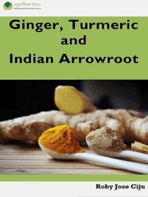 Ginger, Turmeric and Indian Arrowroot