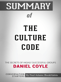 Summary of The Culture Code: The Secrets of Highly Successful Groups   Conversation Starters