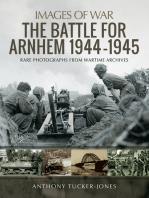 The Battle for Arnhem 1944–1945