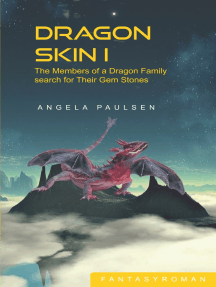 Dragon Skin I: The Members of a Dragon Family search for Their Gem Stones