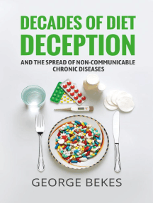 Decades of Diet Deception and the Spread of Non-Communicable Chronic Diseases