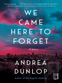 We Came Here to Forget: A Novel