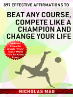 897 Effective Affirmations to Beat Any Course, Compete like a Champion and Change Your Life