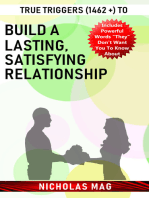 True Triggers (1462 +) to Build a Lasting, Satisfying Relationship