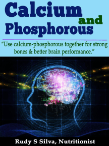 """Calcium and Phosphorous: """"Use Calcium-Phosphorous Together for Strong Bones & Better Brain Performance."""""""
