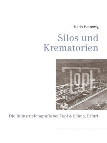 Silos und Krematorien: Die Industriefotografie bei Topf & Söhne, Erfurt