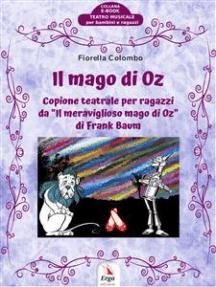 Il Mago di Oz: Copione teatrale per ragazzi