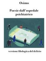 Poesie dall'ospedale psichiatrico: I versi cavalcano l'onda tra realtà e allucinazione, tra lucidità e farmaci