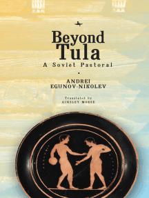 Beyond Tula: A Soviet Pastoral