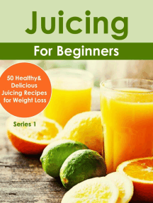 Juicing for Beginners:50 Healthy&Delicious Juicing Recipes for Weight Loss: Juicing Book, #1