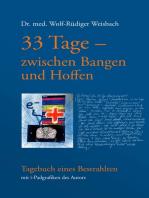 33 Tage zwischen Bangen und Hoffen - Tagebuch eines Bestrahlten