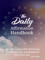 The Daily Affirmation Handbook - 365 Affirmation for Attracting Health, Wealth, and Happiness Into Your Life