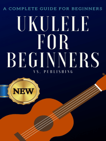Ukulele for Beginners: A Complete Guide for Beginners