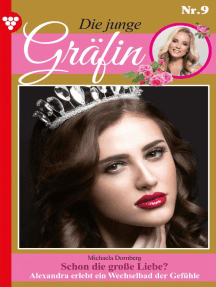 Die junge Gräfin 9 – Adelsroman: Schon die große Liebe?