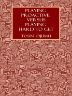 Playing Proactive Versus Playing Hard to Get