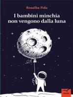 I bambini minchia non vengono dalla luna