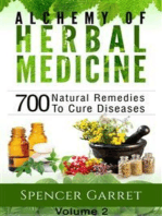 Alchemy of Herbal medicine- Volume 2- 700 Natural Remedies To Cure Diseases