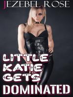 Little Katie Gets Dominated