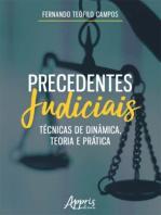 Precedentes Judiciais: Técnicas de Dinâmica, Teoria e Prática