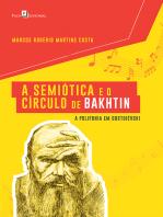 A Semiótica e o Círculo de Bakhtin: A Polifonia em Dostoiévski